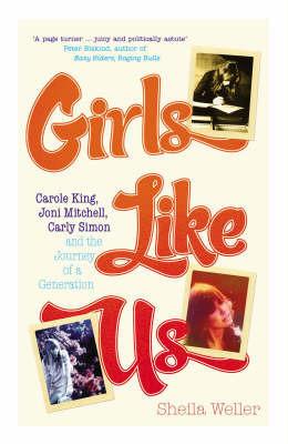 Girls Like Us by Sheila Weller