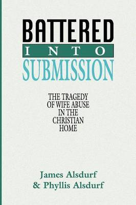 Battered Into Submission by James Alsdurf