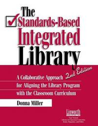 The Standards-Based Integrated Library by Donna Miller
