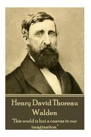 Henry David Thoreau - Walden by Henry David Thoreau