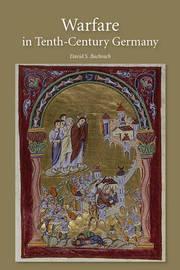 Warfare in Tenth-Century Germany by David S. Bachrach