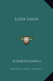 Lizzie Leigh by Elizabeth Cleghorn Gaskell