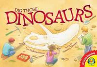 Dig Those Dinosaurs by Lori Haskins Houran