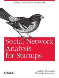 Social Network Analysis for Startups by Maksim Tsvetovat
