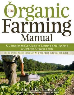 The Organic Farming Manual by Ann Larkin Hansen image