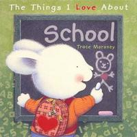 The Things I Love About School by Trace Moroney image