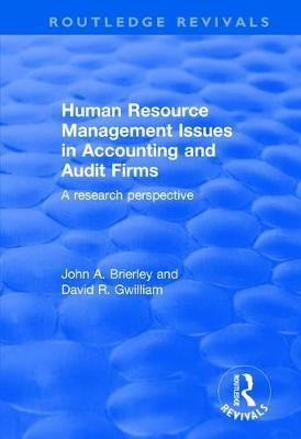 Human Resource Management Issues in Accounting and Auditing Firms: A Research Perspective by John A. Brierley