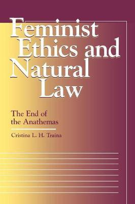 Feminist Ethics and Natural Law by Cristina L. H. Traina image