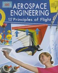 Aerospace Engineering and Principles of Flight by Anne Rooney