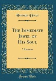 The Immediate Jewel of His Soul by Herman Dreer image