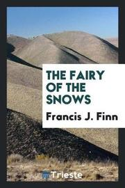 The Fairy of the Snows by Francis J Finn image