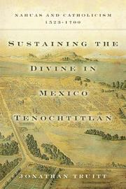 Sustaining the Divine in Mexico Tenochtitlan by Jonathan Truitt image
