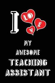 I Love My Awesome Teaching Assistant by Lovely Hearts Publishing