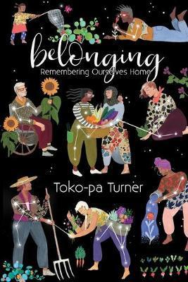 Belonging by Toko-Pa Turner