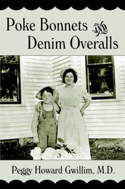 Poke Bonnets and Denim Overalls by Peggy Howard Gwillim M.D. image