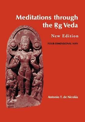 Meditations Through the Rig Veda by Antonio T.De Nicolas