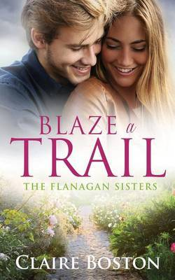 Blaze a Trail by Claire Boston image