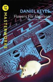 Flowers for Algernon (S.F. Masterworks) by Daniel Keyes