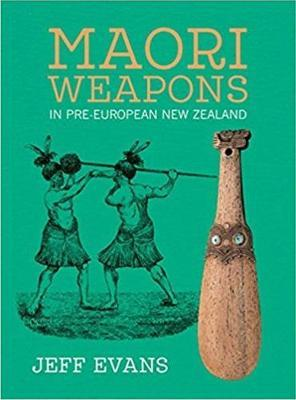 Maori Weapons by Jeff Evans