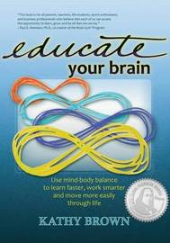 Educate Your Brain by Kathy Brown