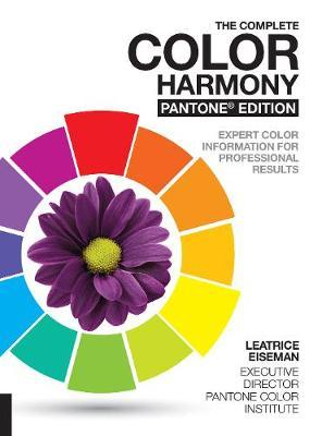 The Complete Color Harmony, Pantone Edition by Leatrice Eiseman