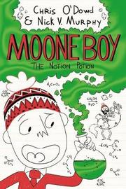 Moone Boy 3: The Notion Potion by Nick Vincent Murphy