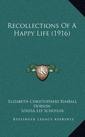 Recollections of a Happy Life (1916) by Elizabeth Christophers Kimball Hobson