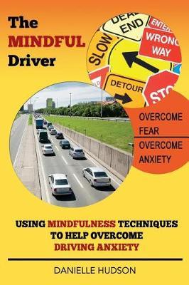 The Mindful Driver by Danielle Hudson