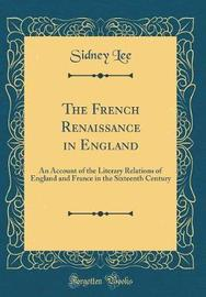 The French Renaissance in England by Sidney Lee image