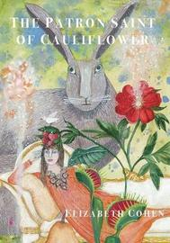The Patron Saint of Cauliflower by Elizabeth Cohen image