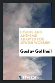 Hymns and Anthems Adapted for Jewish Worship by Gustav Gottheil image