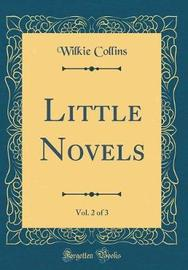 Little Novels, Vol. 2 of 3 (Classic Reprint) by Wilkie Collins image
