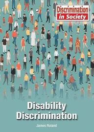 Disability Discrimination by James Roland