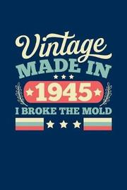 Vintage Made In 1945 I Broke The Mold by Vintage Birthday Press image