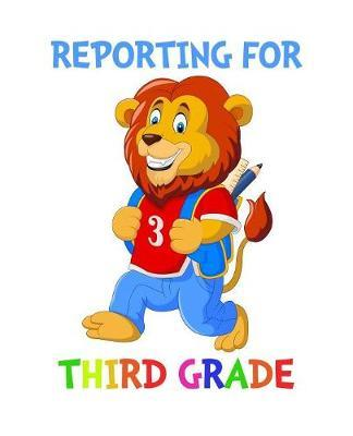 Reporting For 3rd Grade by Delsee Notebooks