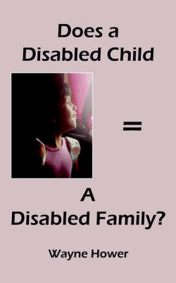 Does a Disabled Child = A Disabled Family? by Wayne Hower image