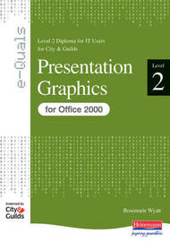 e-Quals Level 2 Presentation Graphics for Office 2000: Presentation Graphics by Susan Ward
