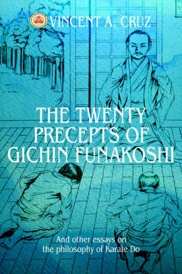 The Twenty Precepts of Gichin Funakoshi by Vincent A Cruz image