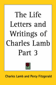 The Life Letters and Writings of Charles Lamb Part 3 by Charles Lamb image