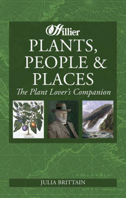 "Plants, People and Places: The Plant Lover's Companion by ""Hillier"""