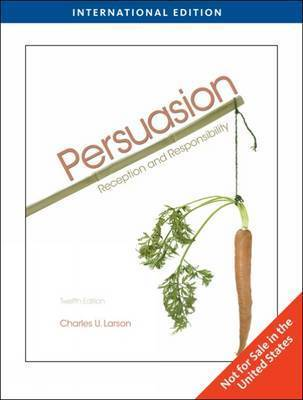 Persuasion: Reception and Responsibility by Charles U Larson
