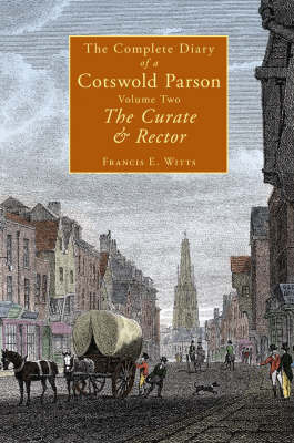 The The Complete Diary of a Cotswold Parson: Pt. 2 by Francis E. Witts