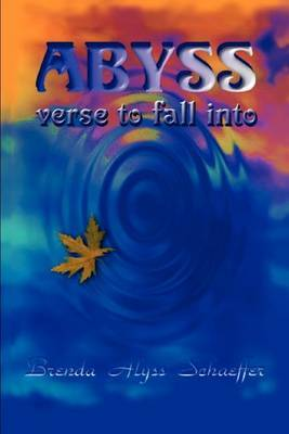 Abyss: Verse to Fall into by Brenda Alyss Schaeffer image