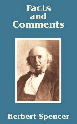 Facts and Comments by Herbert Spencer