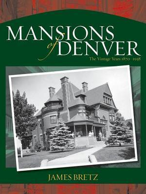 The Mansions of Denver by James Bretz