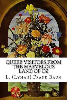 Queer Visitors from the Marvelous Land of Oz by L (Lyman) Frank Baum image