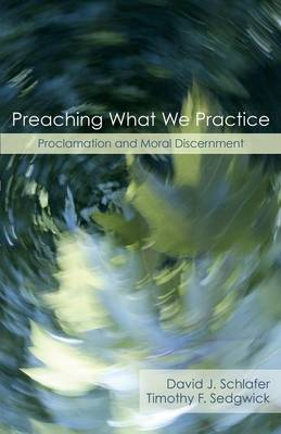 Preaching What We Practice by David J. Schlafer image