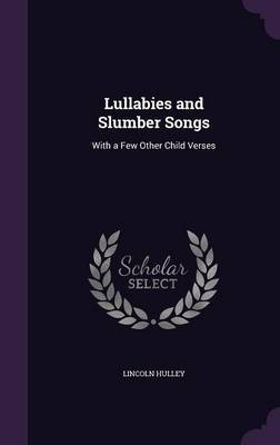 Lullabies and Slumber Songs by Lincoln Hulley image