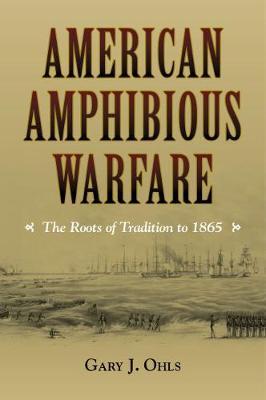 American Amphibious Warfare by Gary J Ohls image