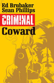 Criminal Volume 1: Coward by Ed Brubaker